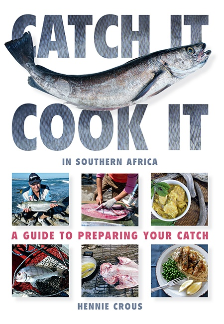 Hennie Crous's 'Catch It, Cook It'