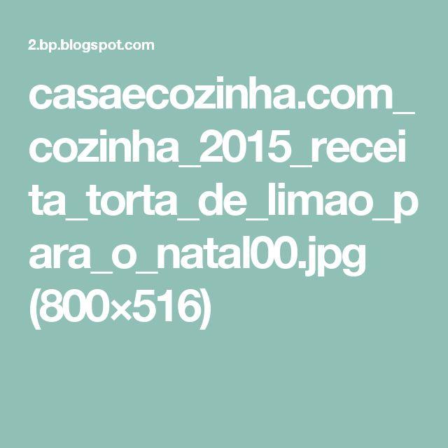 casaecozinha.com_cozinha_2015_receita_torta_de_limao_para_o_natal00.jpg (800×516)
