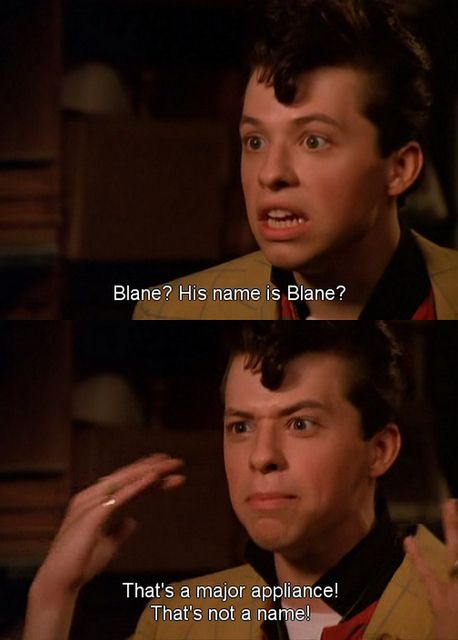"Duckie, I heart you. Pretty in Pink ""Blane? His name is Blane? That's a major applicance! That's not a name!"""