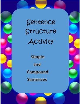 Sentence Structure Activity. Simple sentences and compound sentences. Students will answer questions about phrases, clauses, and sentences, fill out a kwl chart, write a plot diagram and a story, making compound sentences sheet and complete a graffiti poster.