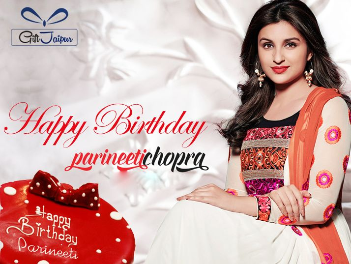 Happy Birthday Parineeti.May all your wishes come true.Have a Fantastic day filled with everything you love most !!