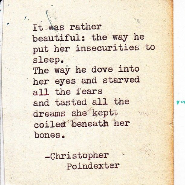 """It was rather beautiful: the way he put her insecurities to sleep."