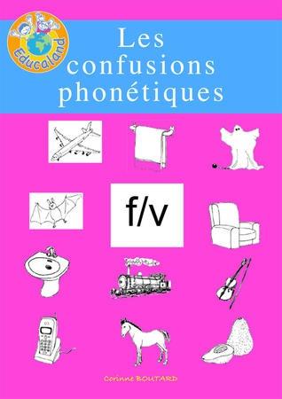 Les confusions phonétiques : f/v -  Plus de 60 fiches photocopiables !  Educaland.com