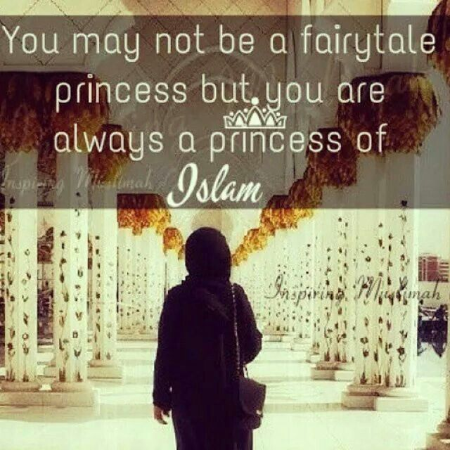 Never forget that you are a princess of Islam sister! ★