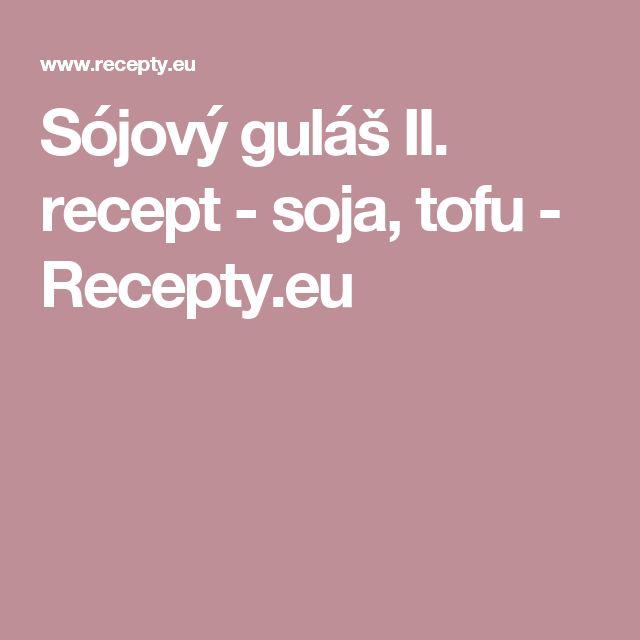 Sójový guláš II. recept - soja, tofu - Recepty.eu
