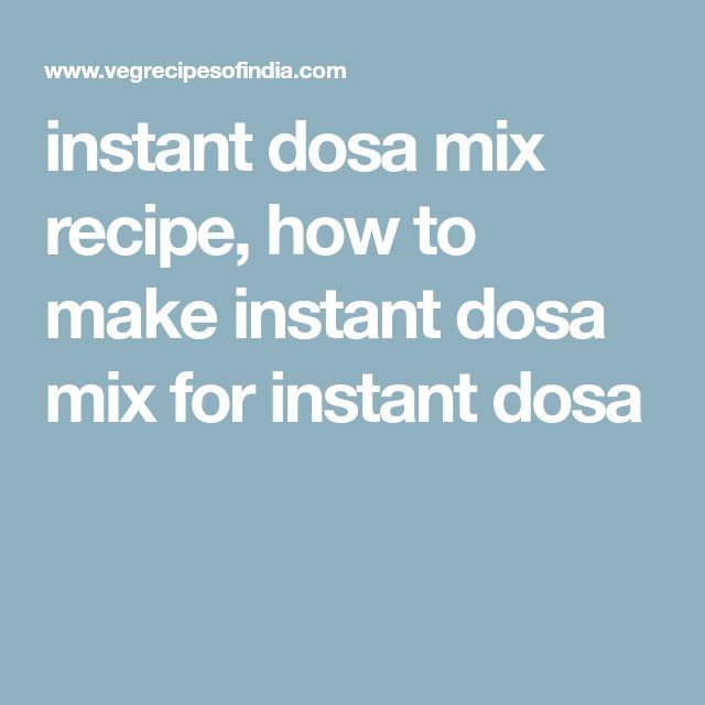 instant dosa mix recipe, how to make instant dosa mix for instant dosa