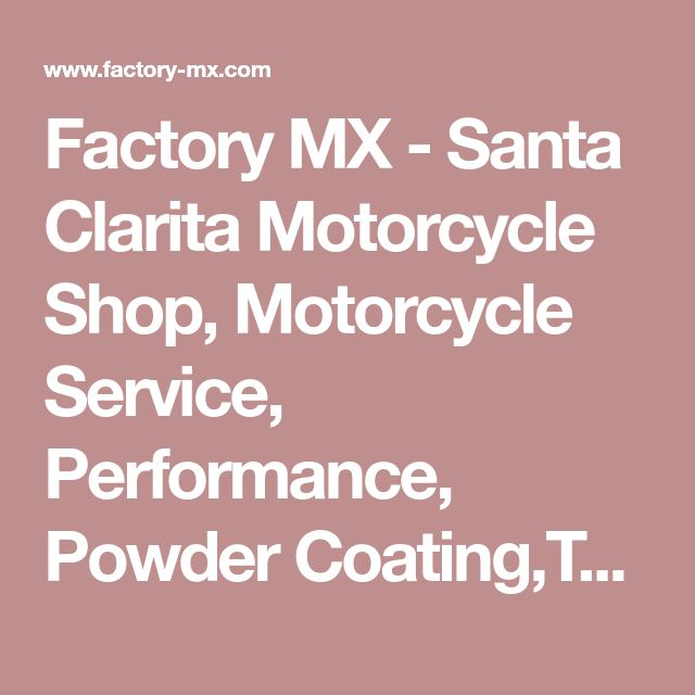 Factory MX - Santa Clarita Motorcycle Shop, Motorcycle Service, Performance, Powder Coating,Tabresha Gi