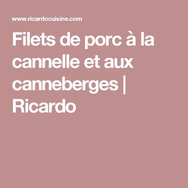 Filets de porc à la cannelle et aux canneberges | Ricardo