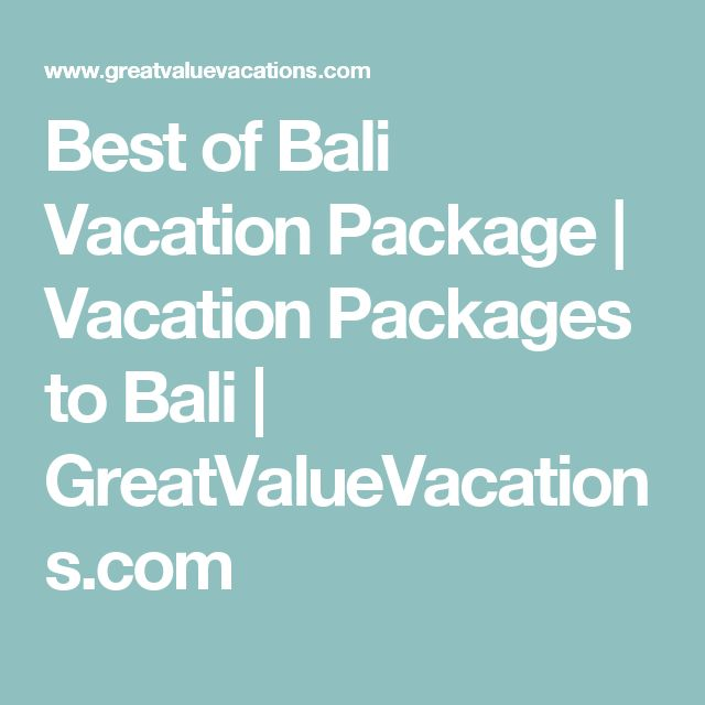 Best of Bali Vacation Package | Vacation Packages to Bali | GreatValueVacations.com