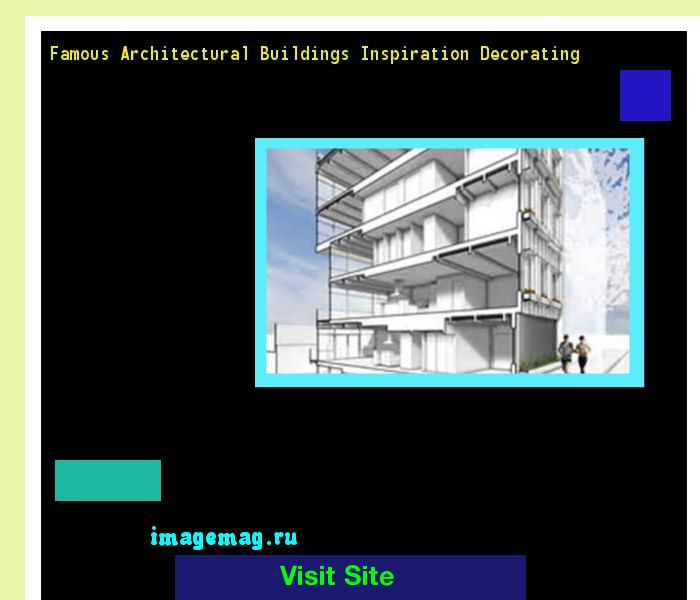 Famous Architectural Buildings Inspiration Decorating 145712 - The Best Image Search