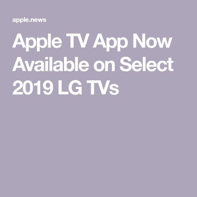 TV App Now Available on Select 2019 LG TVs — MacRumors