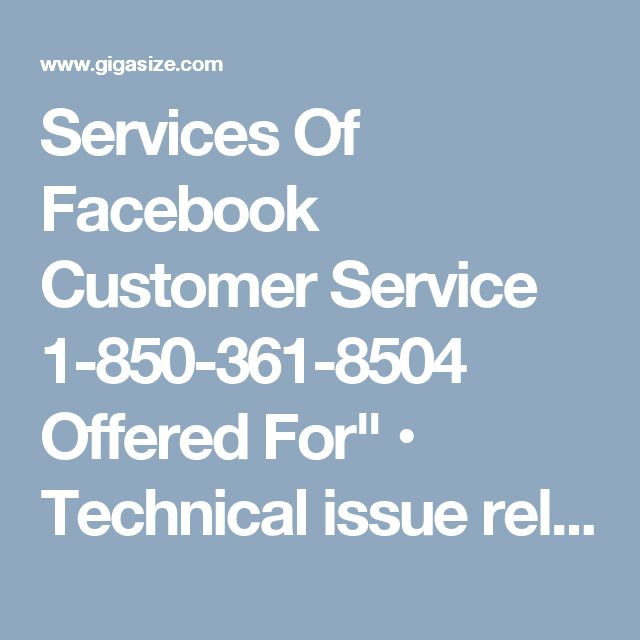 "Services Of Facebook Customer Service 1-850-361-8504 Offered For"" • Technical issue related to Facebook account. • Password lost or not working for Facebook account. • Facing Sign-in issues while login to Facebook. • Problems with account settings in Facebook. • Not able to access Facebook support. For knowing more services of Facebook Customer Service, give a ring on our helpline and toll-free number 1-850-361-8504. For More Information visit on…"