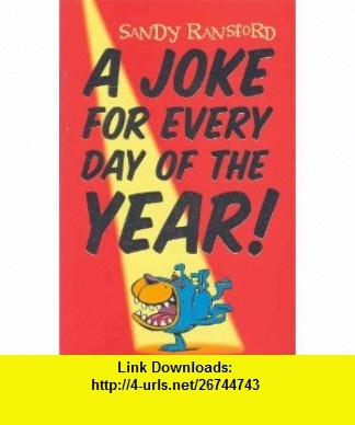 Joke for Every Day of the Year (9780330483513) Sandy Ransford , ISBN-10: 033048351X  , ISBN-13: 978-0330483513 ,  , tutorials , pdf , ebook , torrent , downloads , rapidshare , filesonic , hotfile , megaupload , fileserve