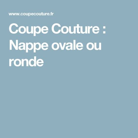 Coupe Couture : Nappe ovale ou ronde