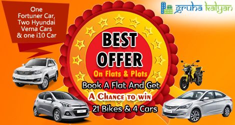 Gruhakalyan Best Offer On Flats/Plots Book a flat and get a chance to win Cars and Bikes One Fortuner Car Two Hyundai Verna Car, One i10 Car & 21 bikes Call: 7338667104, 914816269 , 7338667134 and 7338667106.