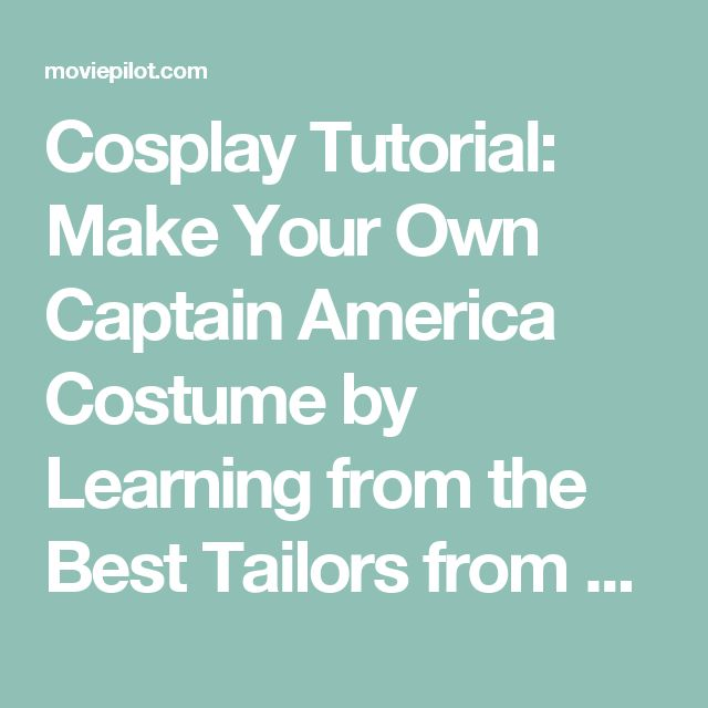 Cosplay Tutorial: Make Your Own Captain America Costume by Learning from the Best Tailors from Cosplaysky Part 2 | moviepilot.com