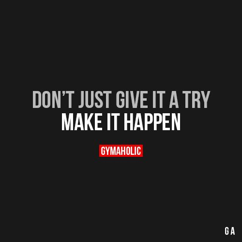 Don't Just Give It A Try