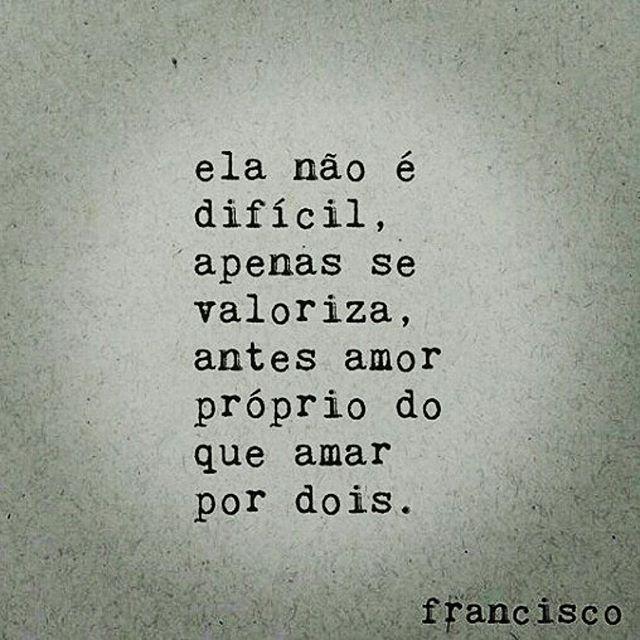 Ela não é difícil, apenas se valoriza. .  #bomdia #Deus #Brasil  #UmaFraseParaRecordar