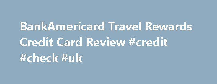 BankAmericard Travel Rewards Credit Card Review #credit #check #uk http://credit.remmont.com/bankamericard-travel-rewards-credit-card-review-credit-check-uk/  #travel credit card # Card Details Late Payment Fees Up to $38 Foreign Transaction Fee None Balance Transfer Fee Either Read More...The post BankAmericard Travel Rewards Credit Card Review #credit #check #uk appeared first on Credit.