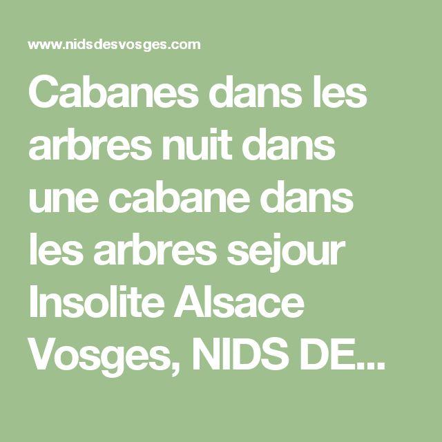 Cabanes dans les arbres nuit dans une cabane dans les arbres sejour Insolite Alsace Vosges, NIDS DES VOSGES