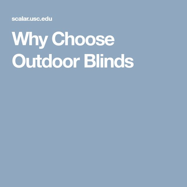 Why Choose Outdoor Blinds