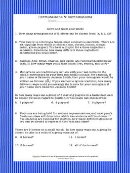 Students will decide whether problems represent permutations or combinations, then use the permutation or combination formula to solve each problem. This worksheet provides routine practice.  CCSS S-CP