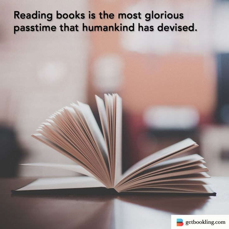 Reading books is the most glorious passtime that humankind has devised. #books