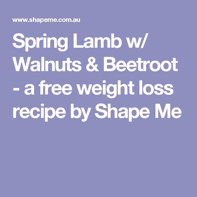 Spring Lamb w/ Walnuts & Beetroot - a free weight loss recipe by Shape Me