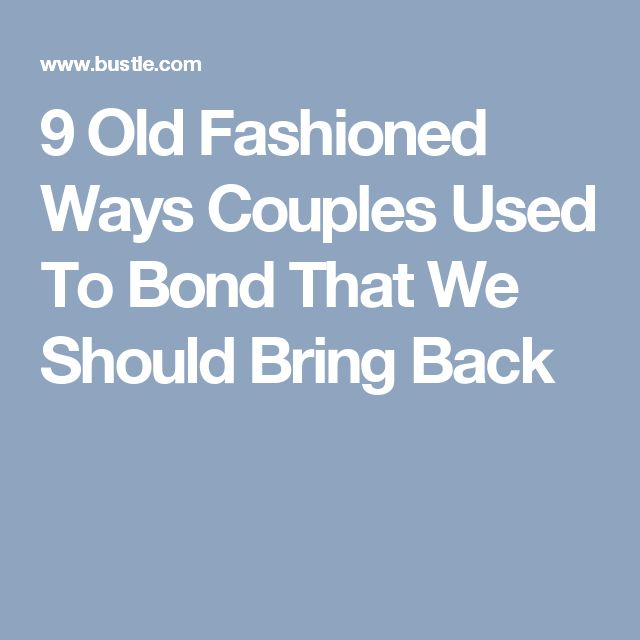 9 Old Fashioned Ways Couples Used To Bond That We Should Bring Back
