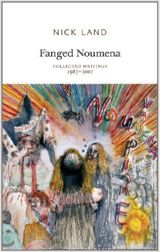 Amazon.fr - Fanged Noumena: Collected Writings 1987-2007 - Nick Land, Ray Brassier, Robin Mackay - Livres