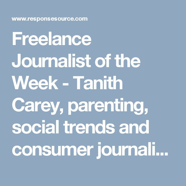 Freelance Journalist of the Week - Tanith Carey, parenting, social trends and consumer journalist - ResponseSource