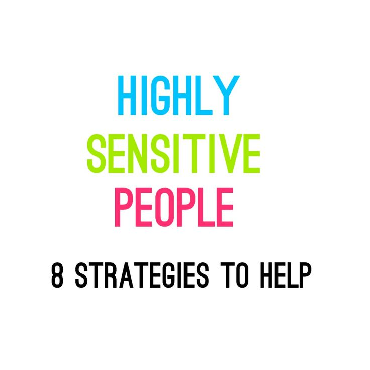 Certain triggers can amplify sensitivity-- here are eight survival strategies for HSPs