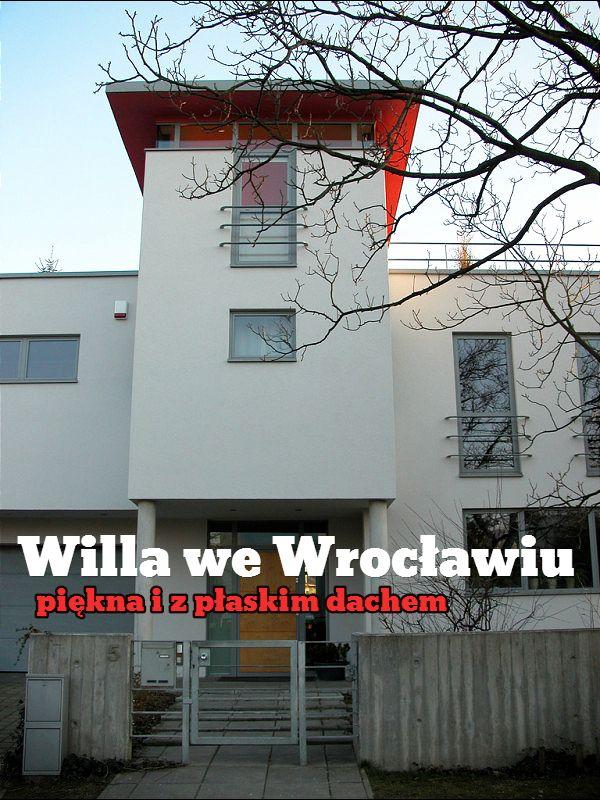 Willa we Wrocławiu / piękna i z płaskim dachem