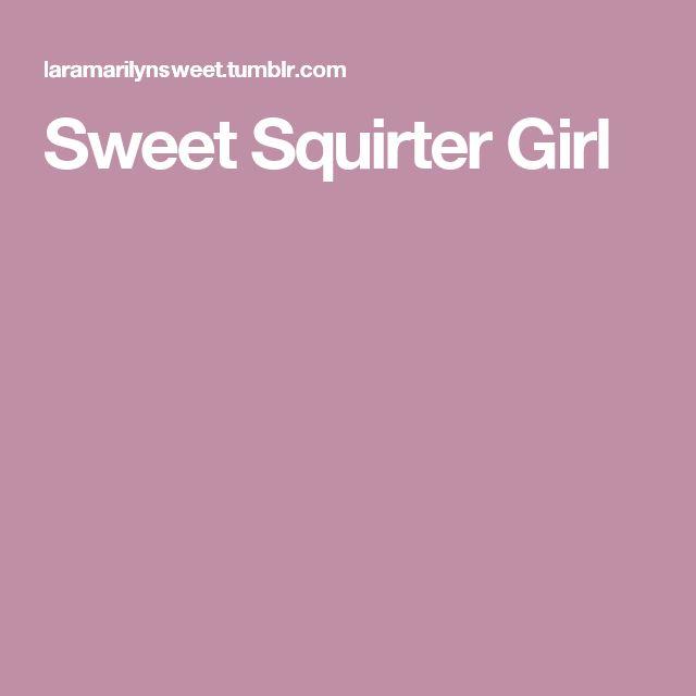 Sweet Squirter Girl