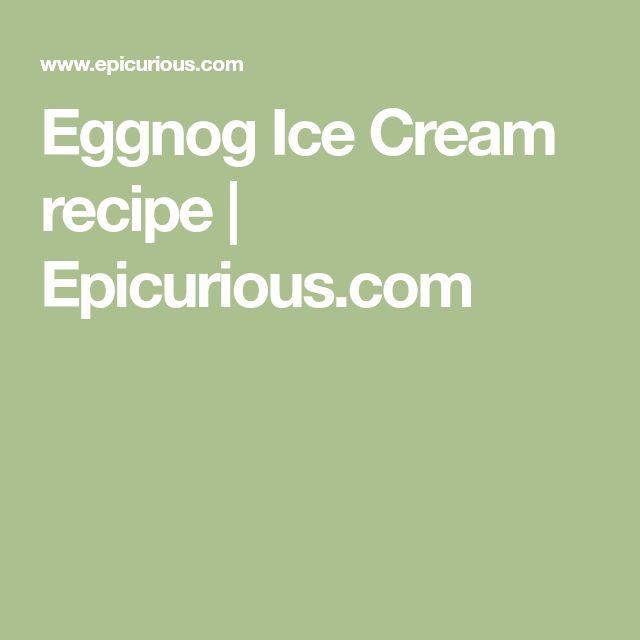 Eggnog Ice Cream recipe | Epicurious.com