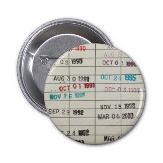 Vintage Library Due Date Cards Pinback Buttons ♥