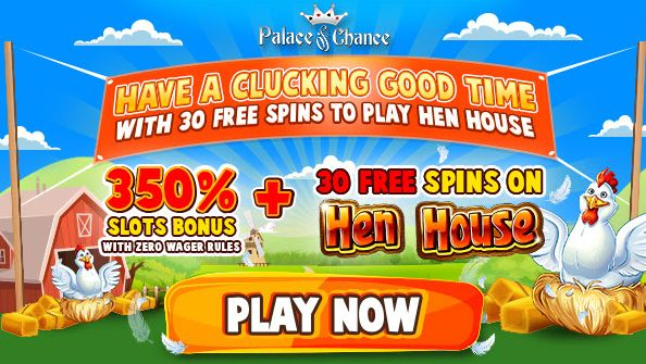 At #PalaceOfChance play #HenHouse with 350% Slots Bonus (no wager rules) +30 freespins (code CLUCKING) http://tinyurl.com/hcy567n