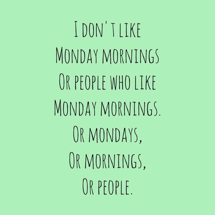 I don't like monday mornings • Instagram Roosvdb