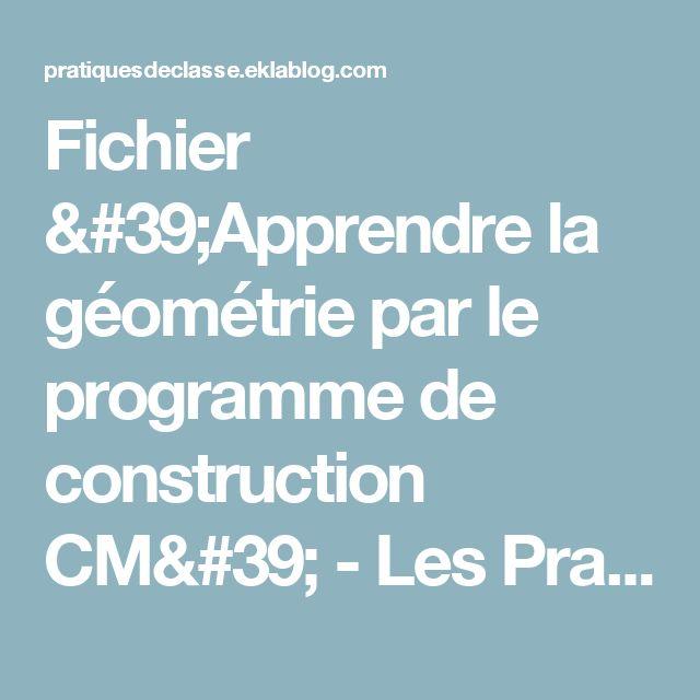 Fichier 'Apprendre la géométrie par le programme de construction CM' - Les Pratiques de classe de Mister Chat