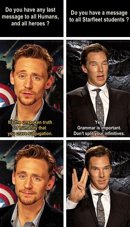 Tom Hiddleston & Benedict Cumberbatch.