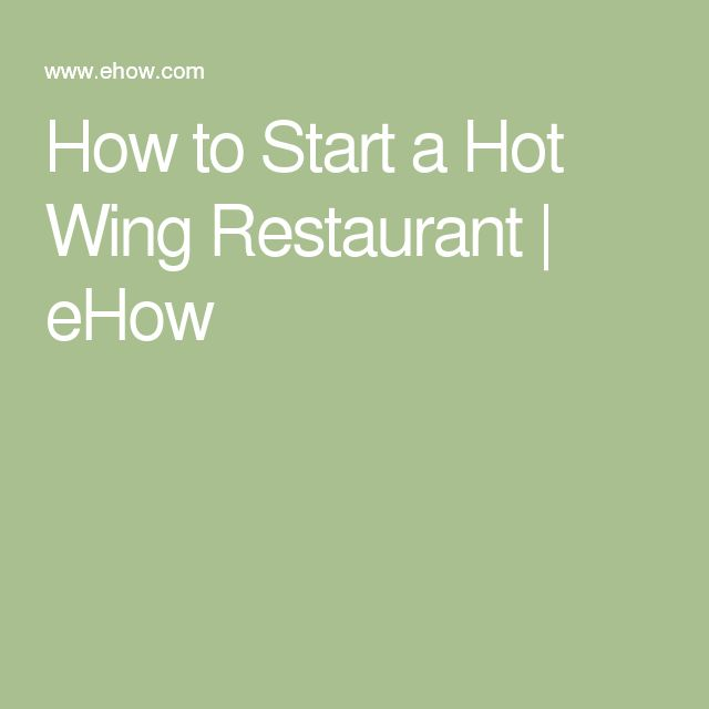 How to Start a Hot Wing Restaurant | eHow