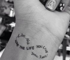 Live the life you live. Love the life you love.