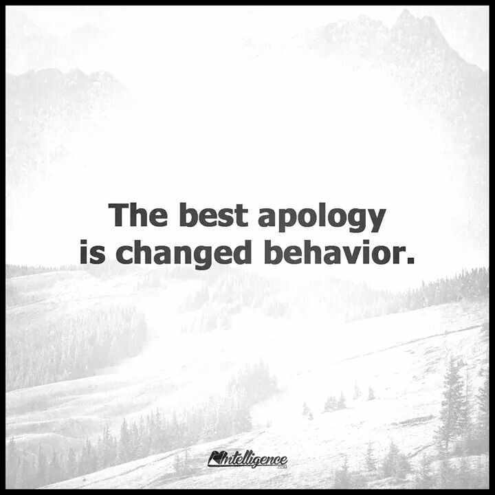 He apologizes when he is wrong. But he does  not  change.