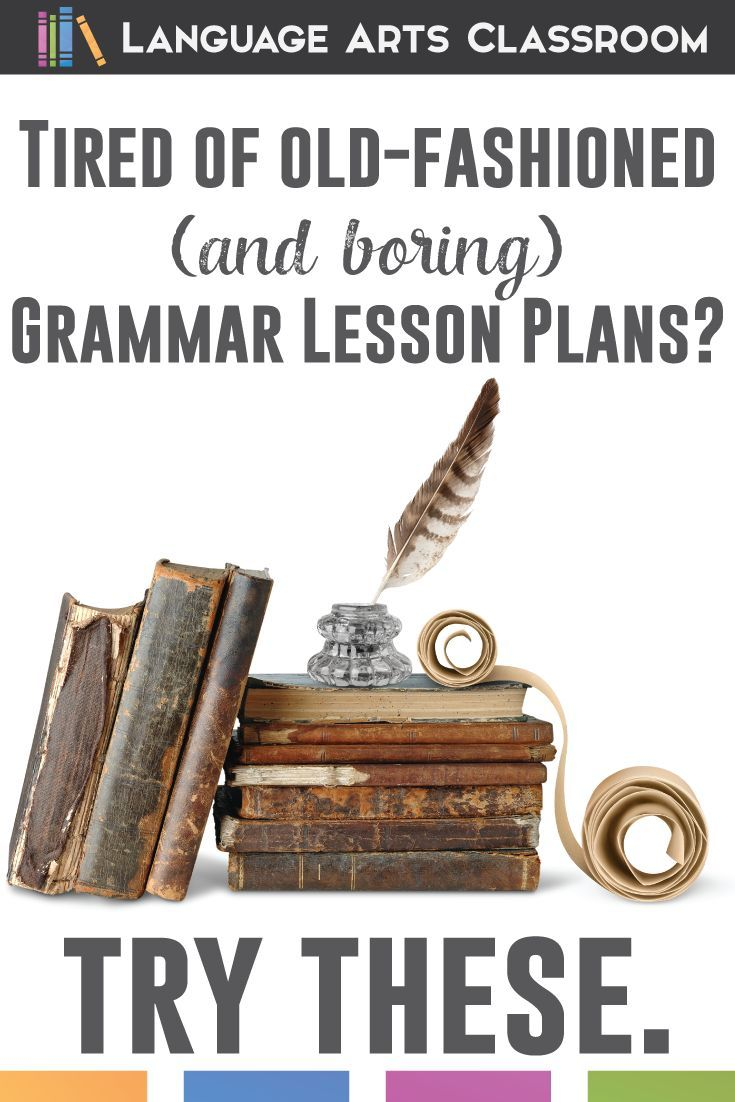 Tired of old-fashioned, boring grammar lesson plans? Try these.