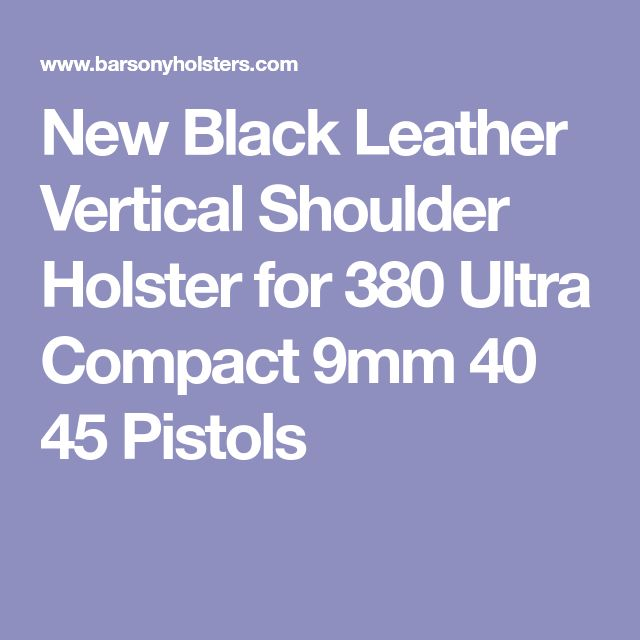 New Black Leather Vertical Shoulder Holster for 380 Ultra Compact 9mm 40 45 Pistols