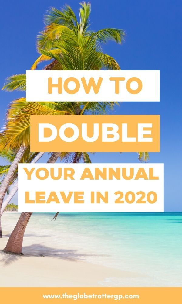 Double Your Annual Leave In 2020 With This Travel Hack Annual Leave Travel Tips Culture Travel