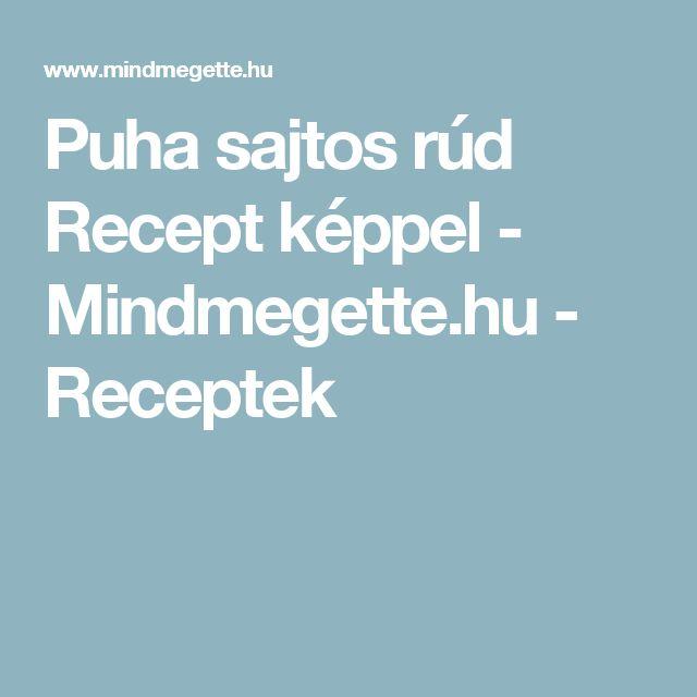Puha sajtos rúd Recept képpel - Mindmegette.hu - Receptek