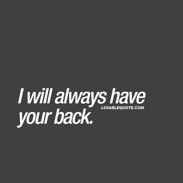 I will always have your back. ❤ #lovequote #relationshipquote