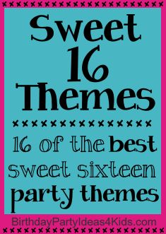 Sweet 16 Themes for a sweet sixteen birthday party! Our favorite themes and great ideas to make the 16th birthday special! http://birthdaypartyideas4kids.com/sweet-16-themes.html