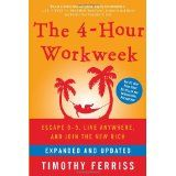 The 4-Hour Workweek: Escape 9-5, Live Anywhere, and Join the New Rich (Expanded and Updated) (Hardcover)By Timothy Ferriss